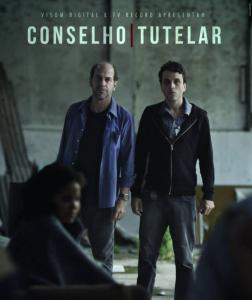cartaz de divulgação do filme conselho tutelar dois atores em pé