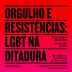 Exposição Orgulho e Resistências: LGBT na Ditadura.